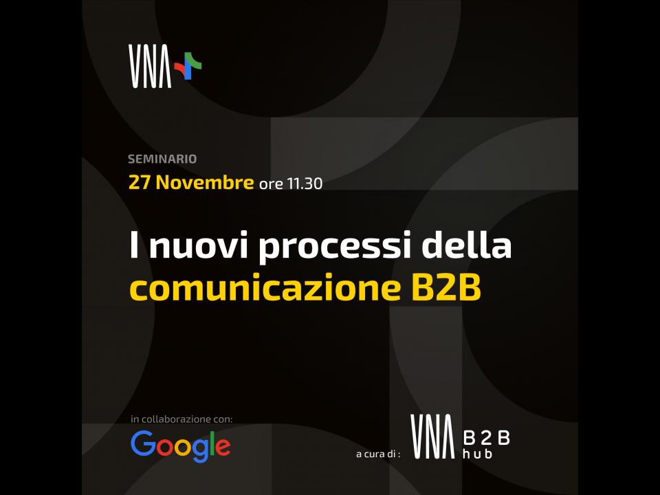 invito evento UNA+ Google I nuovi processi della comunicazione b2b